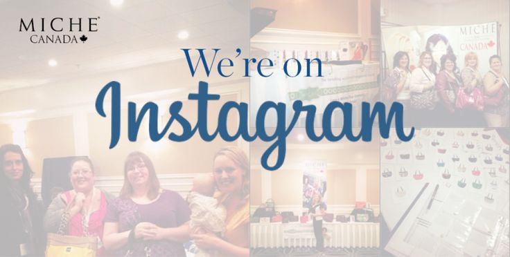 Follow Us on Instagram! - 01/21/2015 *Miche Canada* #michecanada #michefashion #improveyourlife #letsparty #directsales #fashion #style #purses #handbags #accessories