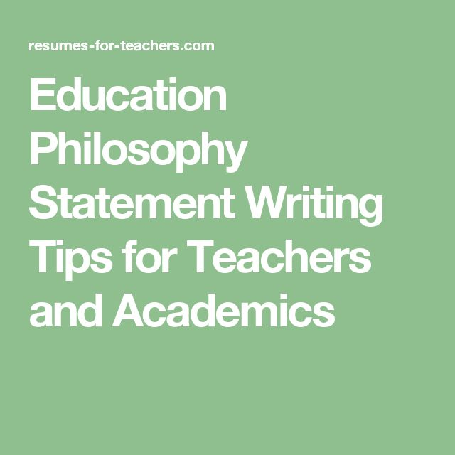 Education Philosophy Statement Writing Tips for Teachers and Academics