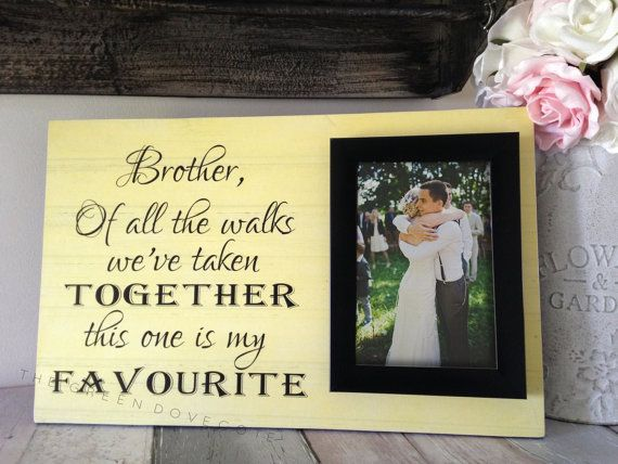 Brother Of The Bride - Brother Of The Bride Wedding Gift - Brother Of The Bride Personalized Picture Frame Sign - Of All The Walks