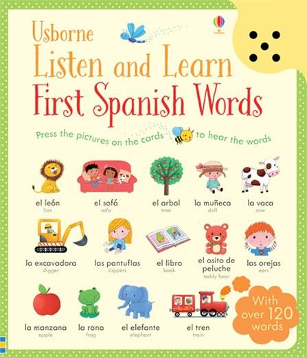 A fun and interactive way for children to listen to and learn 128 everyday Spanish words spoken by a native speaker. #listen #learn #spanish #word #usborne #language #sound #vocabulary #spain