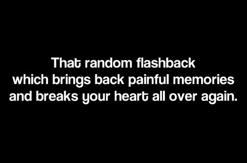 The only kind of memories I wish I could never remember again....