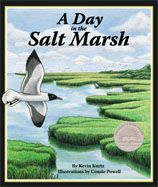 """A Day in the Salt Marsh This is the story of """"A Day in the Salt Marsh"""". Author, Kevin Kurtz, tells it so well. He goes into detail of each subtle change the marsh goes through in a day.…"""