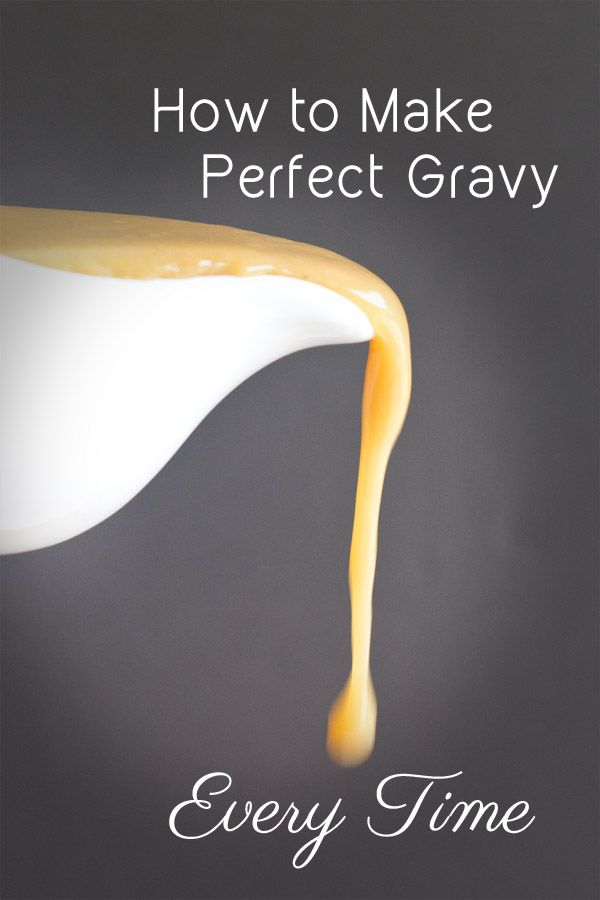 Step-by-step instructions with pictures of how to make gravy that's delicious and the correct thickness every single time.