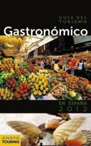 G 6-21/1098 - Guía del turismo gastronómico en España 2012 [Imagen de http://www.conmuchagula.com/2011/12/27/guia-del-turismo-gastronomico-en-espana-2012/]