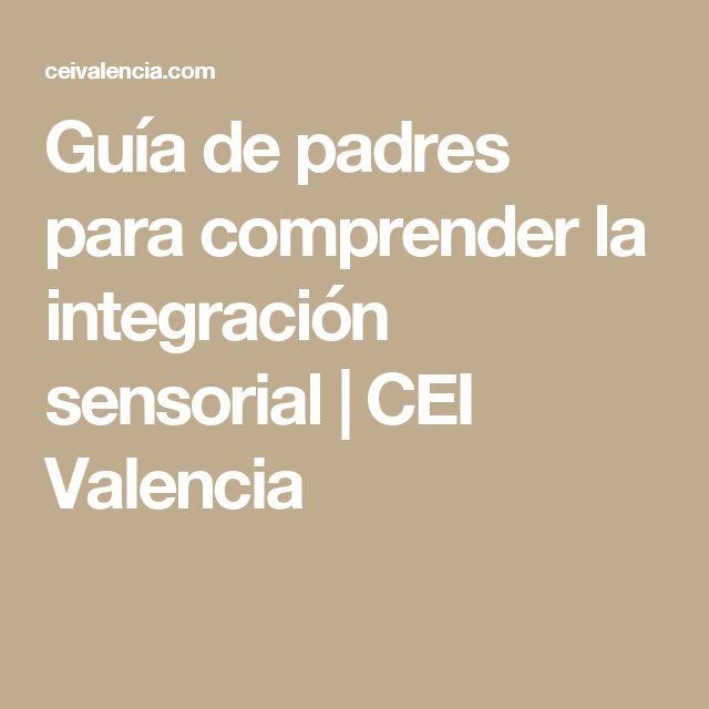 Guía de padres para comprender la integración sensorial | CEI Valencia