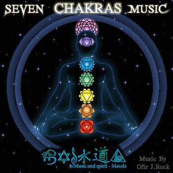Seven Chakra's Music by MASALA - Music And Spirit