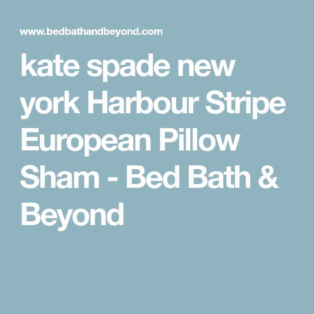 kate spade new york Harbour Stripe European Pillow Sham - Bed Bath & Beyond