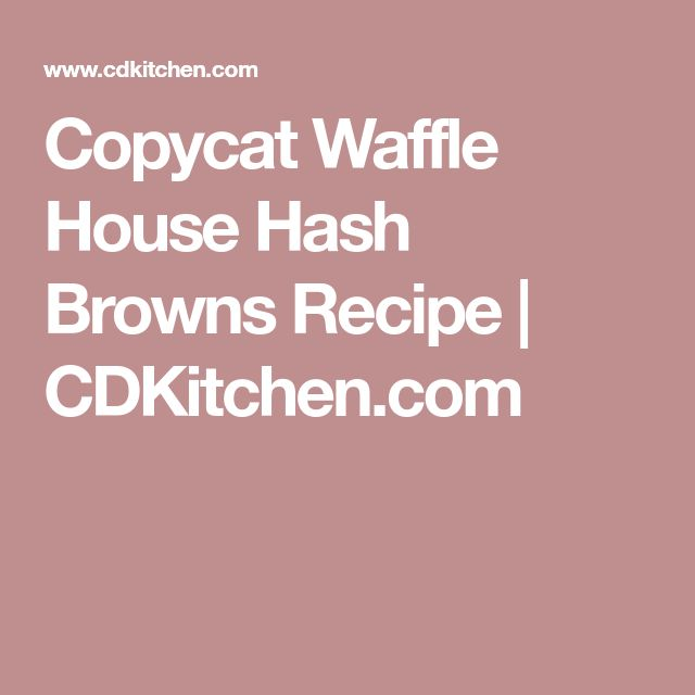 Copycat Waffle House Hash Browns Recipe | CDKitchen.com
