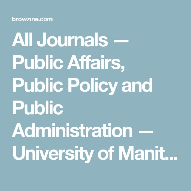 All Journals — Public Affairs, Public Policy and Public Administration — University of Manitoba — BrowZine