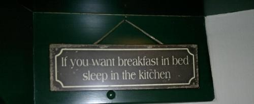 If you want breakfast in bad just sleep in the kitchen