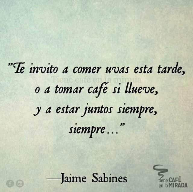 Te invito....Jaime Sabines