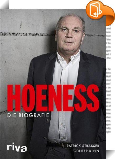 Hoeneß    :  30 Jahre Manager des FC Bayern München, Nationalspieler, Wurstfabrikant, einziger Überlebender eines Flugzeugabsturzes und dann Beschuldigter in einer Steueraffäre, bei der es um Millionen geht: Uli Hoeneß' Biografie ist spannender als ein Krimi! Seit 1979 lenkte der damals jüngste Manager der Bundesliga die Geschicke des FC Bayern München, den er in der finanziellen Krise übernahm und bis heute zu größtem Ruhm und Erfolg führte. Als allseits respektierte Persönlichkeit, h...