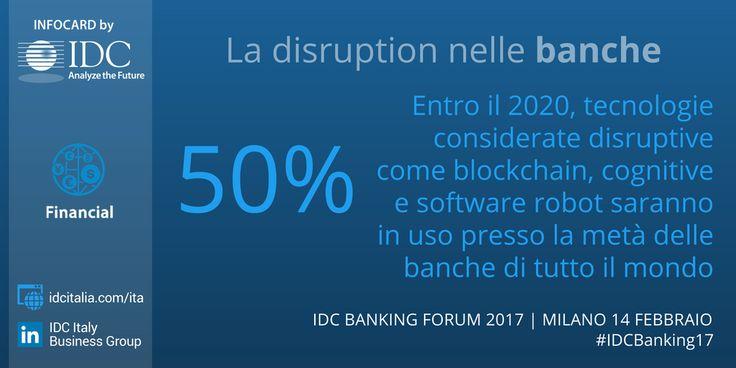 Entro il 2020, tecnologie #disruptive come #blockchain, #cognitive e soft robot saranno in uso presso il 50% delle banche  #IDCBanking17