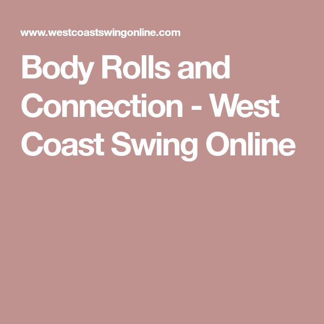 Body Rolls and Connection - West Coast Swing Online
