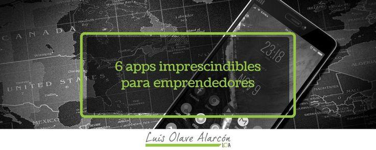 6 apps imprescindibles para emprendedores - luisolavea.xyz