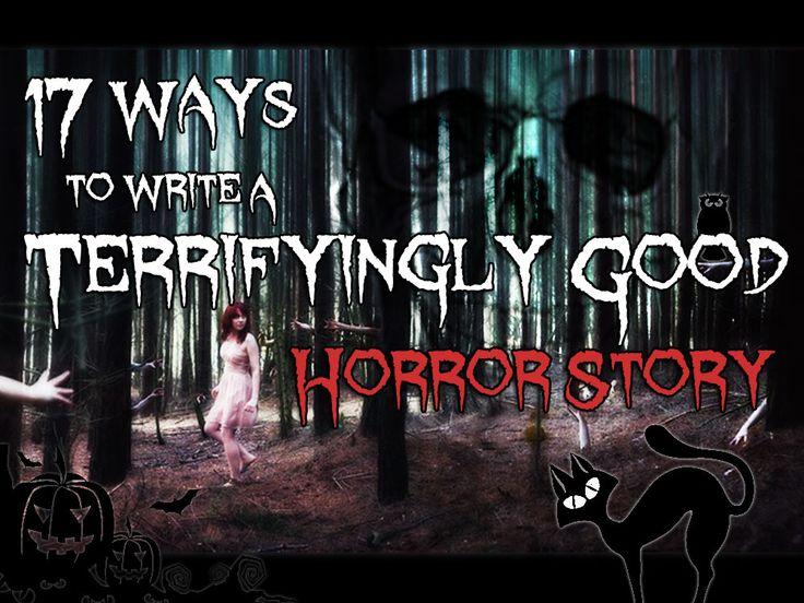 17 Ways To Write A Terrifyingly Good Horror Story