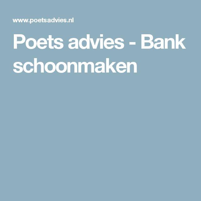 Poets advies - Bank schoonmaken