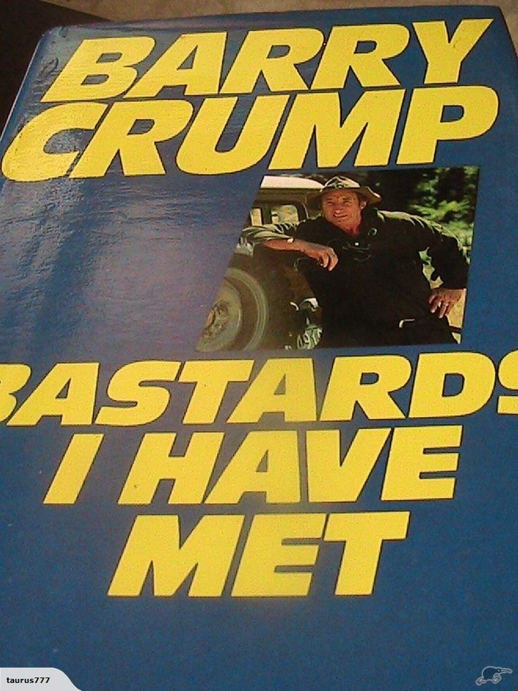 BARSTARDS I HAVE ME BY BARRY CRUMP | Trade Me