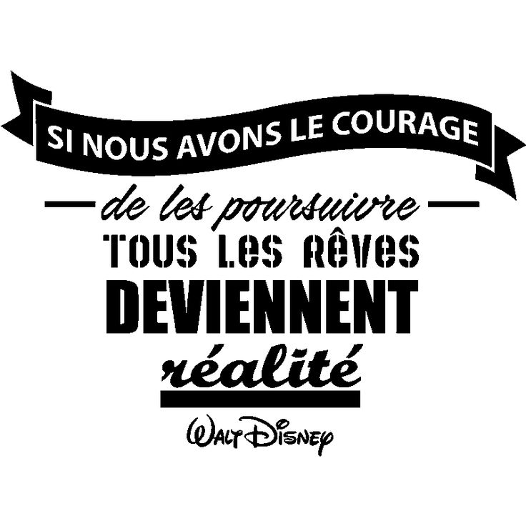 stickers muraux citations sticker citation si nous avons le courage walt disney. Black Bedroom Furniture Sets. Home Design Ideas