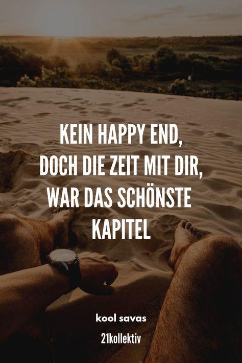 Kein Happy End, doch die Zeit mit dir, war das schönste Kapitel. | Spruch des T…