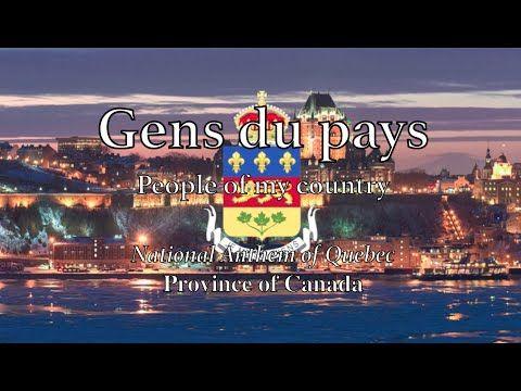 National Anthem: Quebec - Gens du pays (Province of Canada) - YouTube