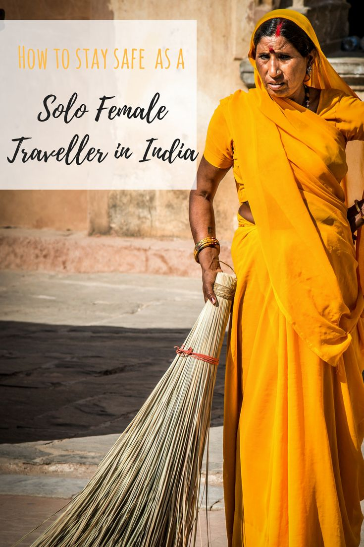 6 Ways to Stay Safe as a Solo Female Traveller in India