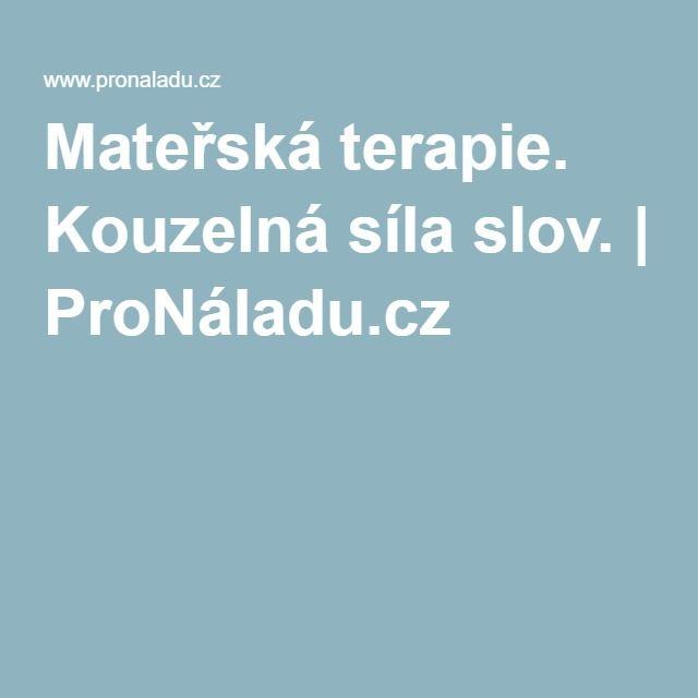 Mateřská terapie. Kouzelná síla slov.   ProNáladu.cz