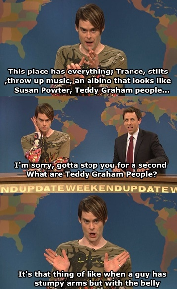 Stefon! My FAVORITE character on SNL. No one else is laughing around me and I'm on the floor