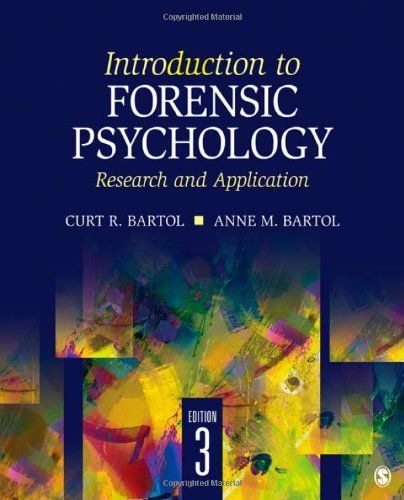 Introduction to Forensic Psychology: #Research and Application/Curt R. Bartol, Anne M. Bartol