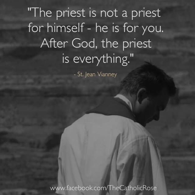 No priests, no Eucharist. No Eucharist, no Jesus taking away our sins and being with us unto the end of time.