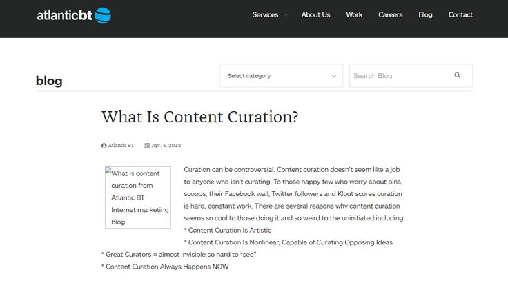 """Content Curation Definition Content curation is the art of collaging sometimes seemingly disparate content from a variety of sources to make previously hidden truths manifest with a NonZero goal of helping others see, understand, interact with and contribute to emerging ideas, memes and truths."" https://www.atlanticbt.com/blog/what-is-content-curation/"