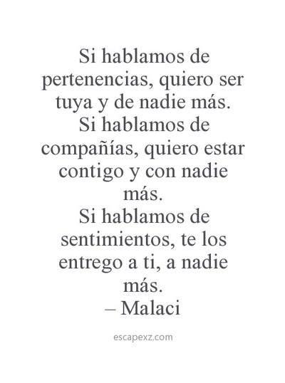 ...quiero ser tuya y de nadie más... #Malaci | Quotes ...