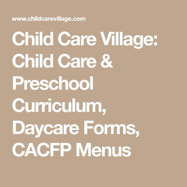 Child Care Village Preschool Curriculum Daycare Forms CACFP Menus