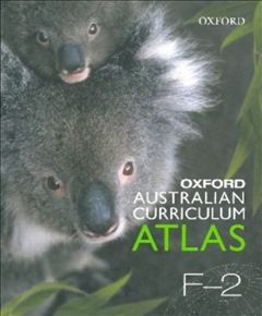 Oxford Australian Curriculum Atlas Years F-2