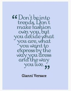 #Love #Fashion #Quotes - www.the-stockroom.co.nz