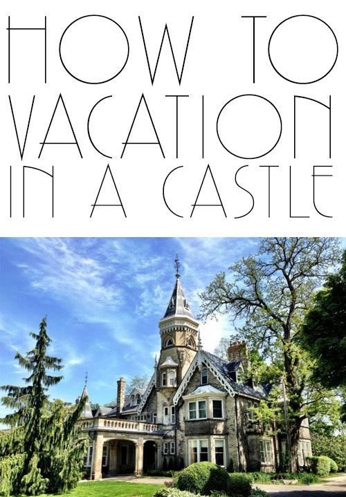 Where to go if you want to vacation in a castle.