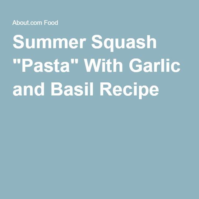 """Summer Squash """"Pasta"""" With Garlic and Basil Recipe"""