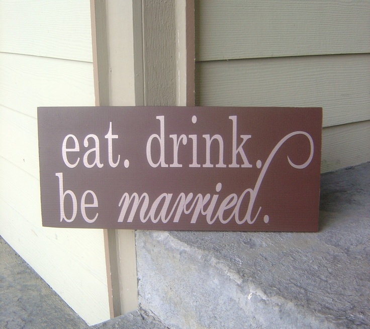 Wedding Sign. Eat, Drink, Be Married Sign. Wedding, Reception, Marriage Sign, Door Hanger Sign, Reception Table.  8 X 16 inches.. Etsy.