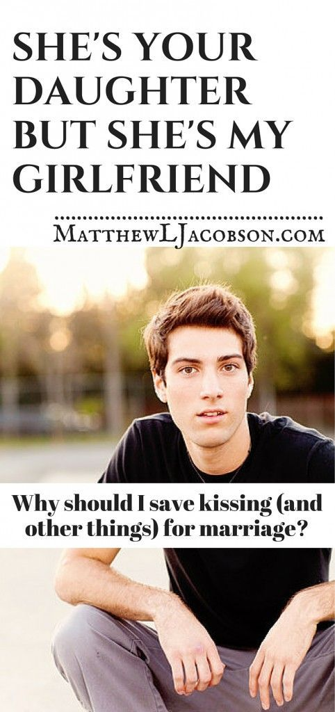 Why Christian Kids Should Save Kissing (and other things) for Marriage. - Matthew L. Jacobson