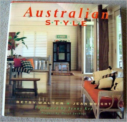 Australian Style. Betsy Walter and Jean Wright with Additional Text Moira Maguire.  Weldon Publishing, Willoughby, 1991