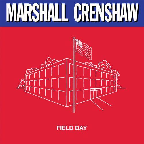 "Marshall Crenshaw - Field Day 180g 33RPM LP & 12"" 45RPM EP Vinyl LP September 22 2017 Pre-order"