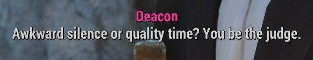 All you have now is the cute shit he says to you all the time…   For Everyone Who's Sexually Attracted To Deacon From Fallout 4