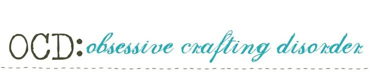 ocd: obsessive crafting disorder!  I'm pinning this mainly because I love the name of this blog!!!  Now I'm OCDx2!!!  :)