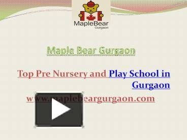 Maple Bear is among leading Pre School, Play school, Activity center for kids, Elementary and Early Childhood Schools and Nursery school in Gurgaon. Maple Bear Pre School in Gurgaon provides education in a very systematic and scientific way free from stress. For more info please visit at www.maplebeargurgaon.com or call at 9810878399.