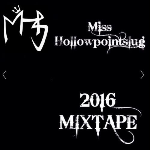 Miss Hollowpointslug/M.H.P.S MIXTAPE_DK 2016 by Miss Hollowpointslug.vip on SoundCloud