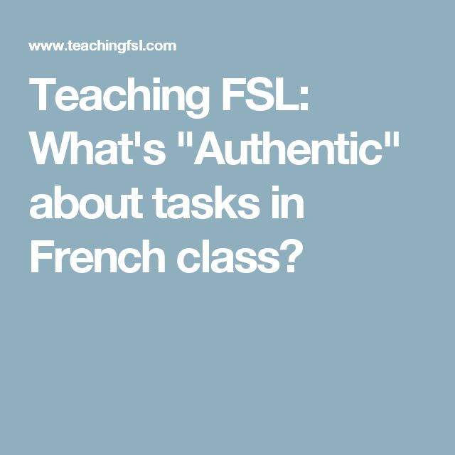 """Teaching FSL: What's """"Authentic"""" about tasks in French class?"""