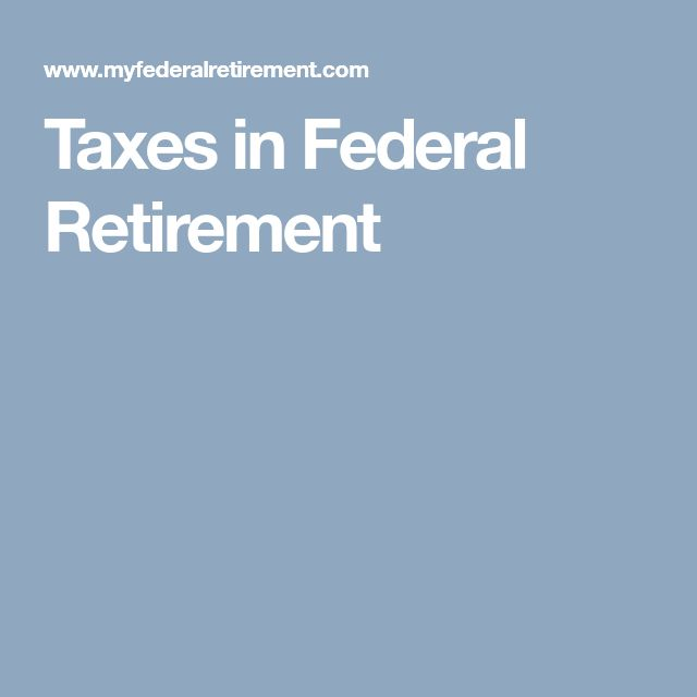 Taxes in Federal Retirement