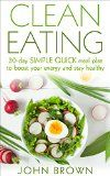 Clean Eating: 30-Day SIMPLE QUICK Meal Plan to Boost Your Energy and Stay Healthy (clean eating for beginners, clean eating guide, clean eating diet, clean eating breakfast, weight loss) - http://trolleytrends.com/health-fitness/clean-eating-30-day-simple-quick-meal-plan-to-boost-your-energy-and-stay-healthy-clean-eating-for-beginners-clean-eating-guide-clean-eating-diet-clean-eating-breakfast-weight-loss