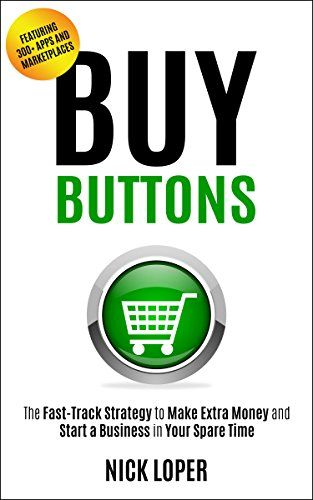 Buy Buttons: The Fast-Track Strategy to Make Extra Money ...