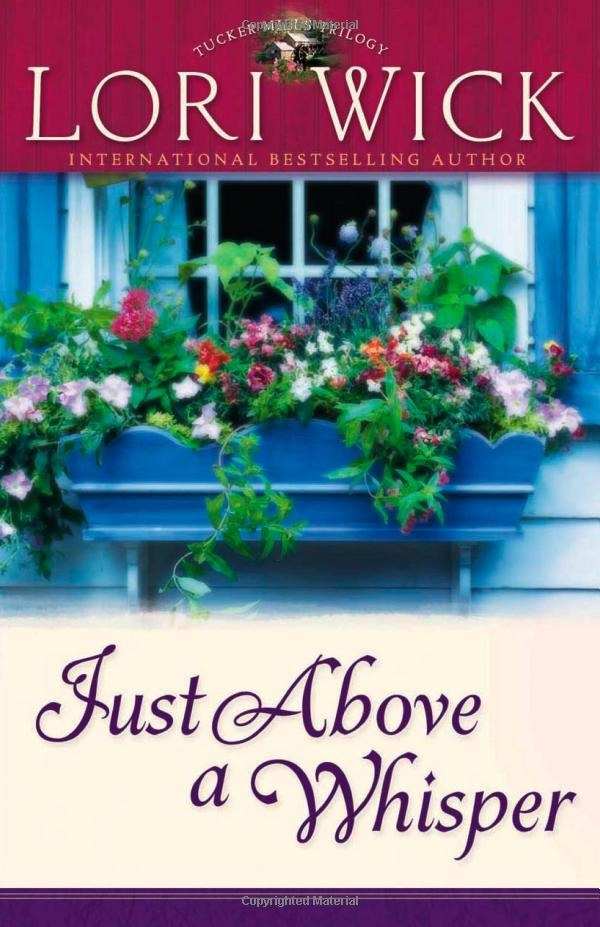 Just Above a Whisper (Tucker Mills Trilogy, Book 2)  by Lori Wick